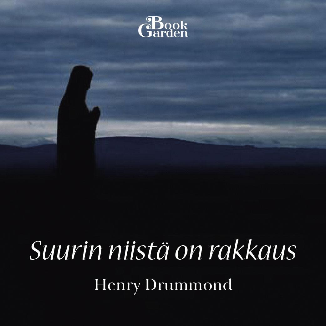 Henry Drummond: Suurin niistä on rakkaus