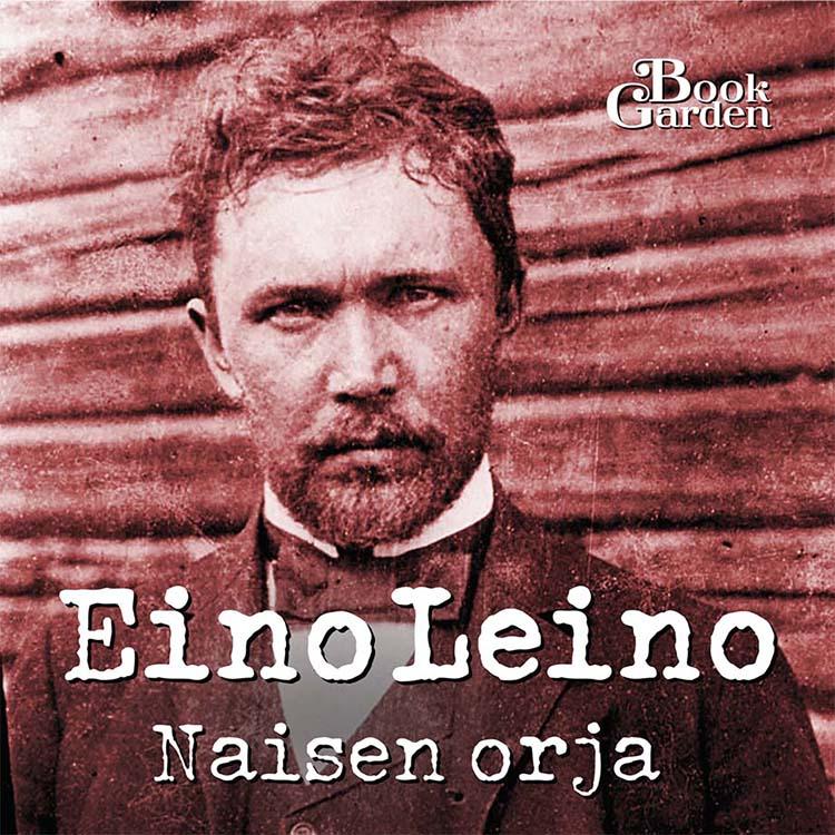 Eino Leino: Naisen orja, äänikirja kansi