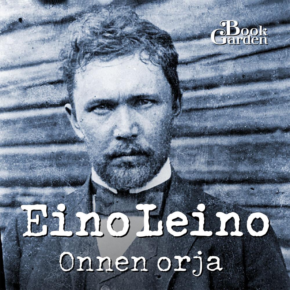 Eino Leino: Onnen orja, äänikirja