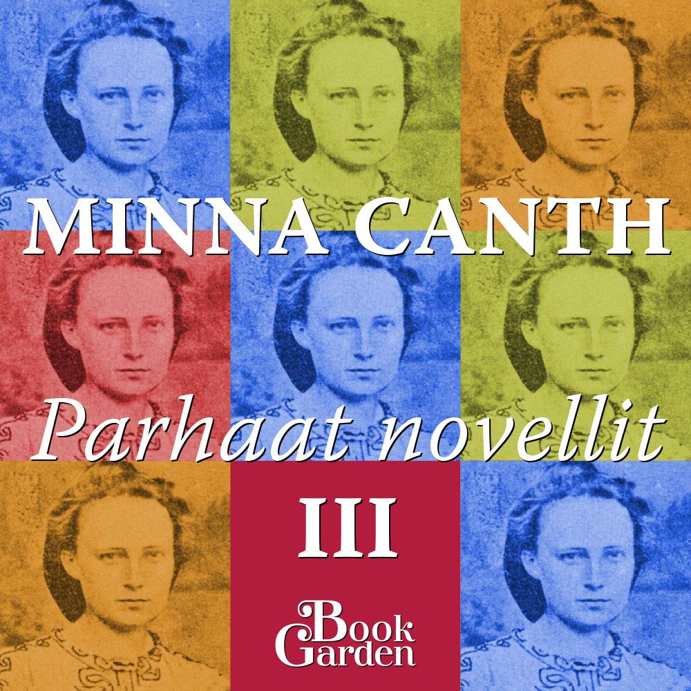 Minna Canth: Parhaat novellit 3, äänikirja