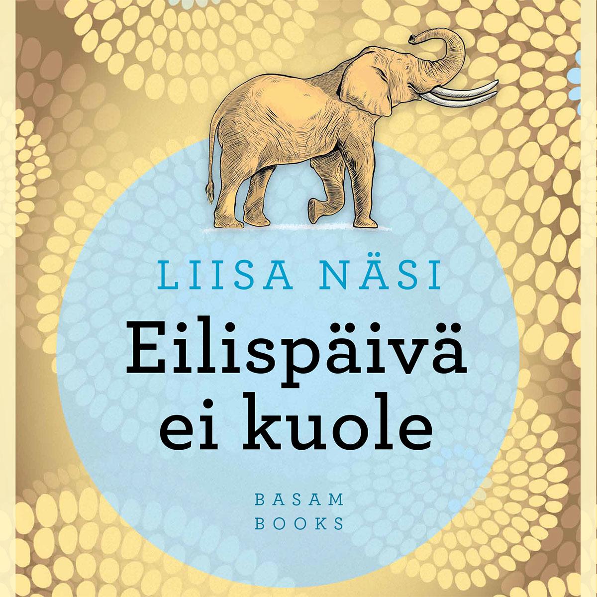 Liisa Näsi - Eilispäivä ei kuole