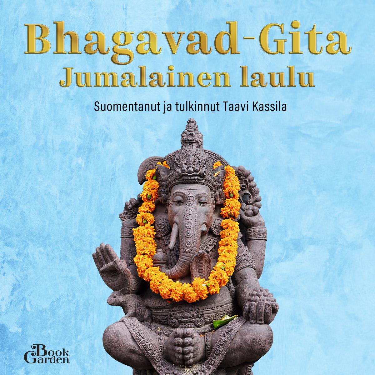 Bhagavad-Gita - Jumalainen laulu, äänikirja, lukijana Taavi Kassila, julkaisija Book Garden.