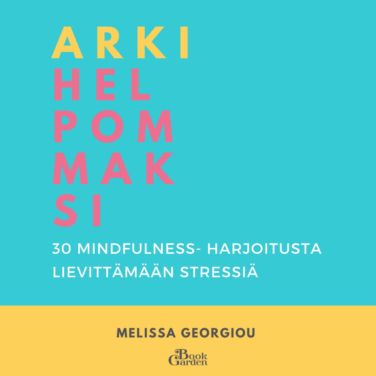 Melissa Georgiou: Arki helpommaksi (äänikirja)