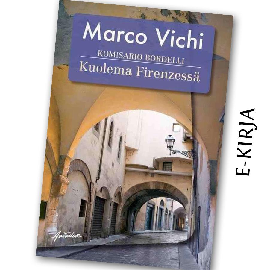 Marco Vichi: Komisario Bordelli - Kuolema Firenzessä