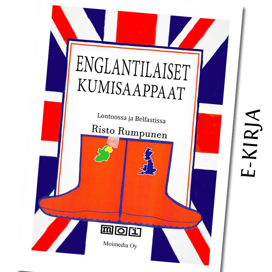 Englantilaiset kumisaappaat - Lontoossa ja Belfastissa e-kirja