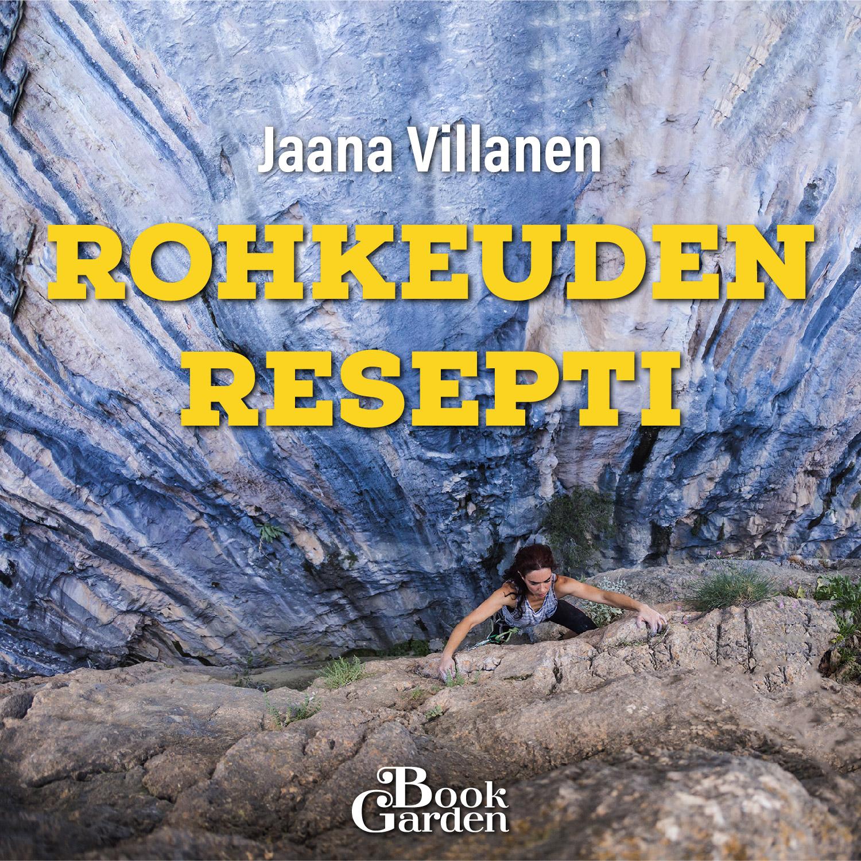 Jaana Villanen: Rohkeuden resepti äänikirja